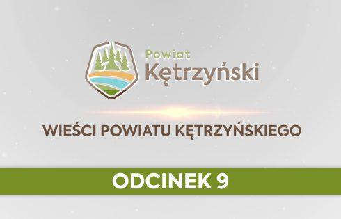 Wieści Powiatu Kętrzyńskiego – odcinek 9