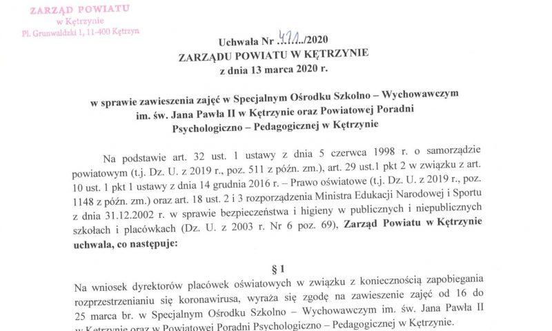 Zarząd Powiatu w Kętrzynie podjął uchwałę w sprawie zawieszenia zajęć                           w Specjalnym Ośrodku Szkolno – Wychowawczym im. św. Jana Pawła II w Kętrzynie oraz  Powiatowej Poradni Psychologiczno – Pedagogicznej w Kętrzynie