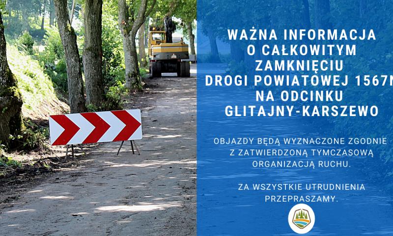 Informacja o całkowitym zamknięciu drogi powiatowej 1567N