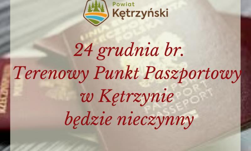 Informacja w sprawie Terenowego Punktu Paszportowego w Kętrzynie