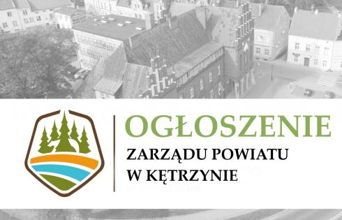 Zarząd Powiatu w Kętrzynie ogłasza