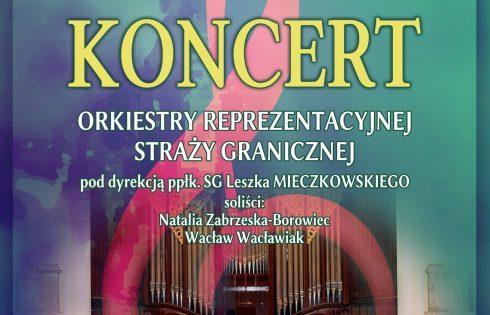 Zaproszenie na Koncert Orkiestry Reprezentacyjnej Straży Granicznej