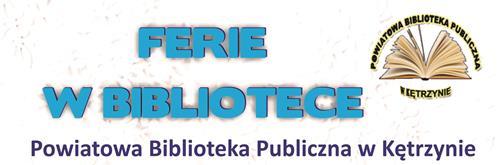 Zapraszamy na ferie w Powiatowej Bibliotece Publicznej w Kętrzynie