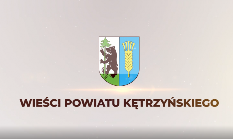 Wieści Powiatu Kętrzyńskiego – odcinek 1