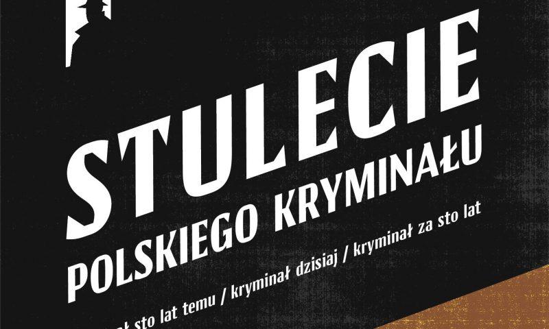 """Konkurs na opowiadanie """"Stulecie polskiego kryminału"""""""