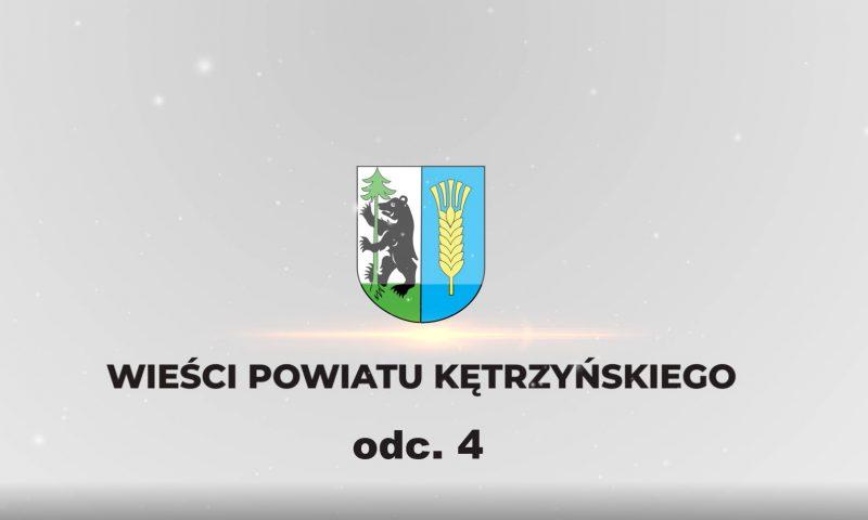 Wieści Powiatu Kętrzyńskiego – odcinek 4