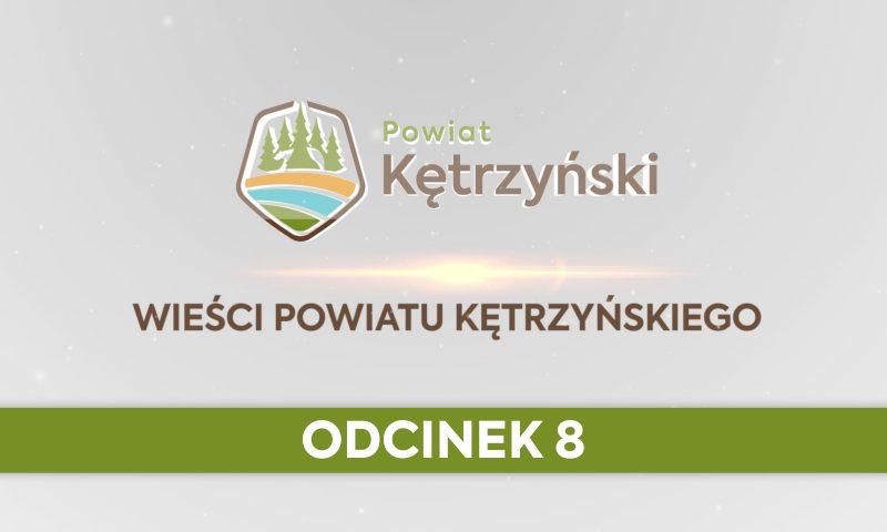Wieści Powiatu Kętrzyńskiego – odcinek 8