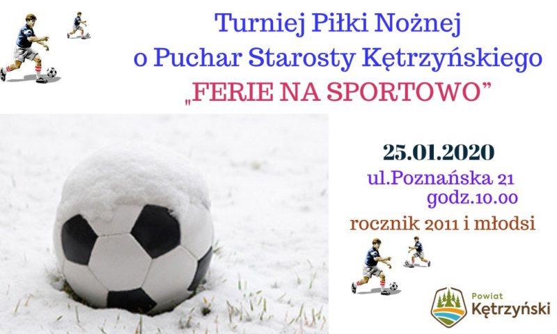 """Turniej Piłki Nożnej o Puchar Starosty Kętrzyńskiego """"Ferie na Sportowo""""- 25.01"""
