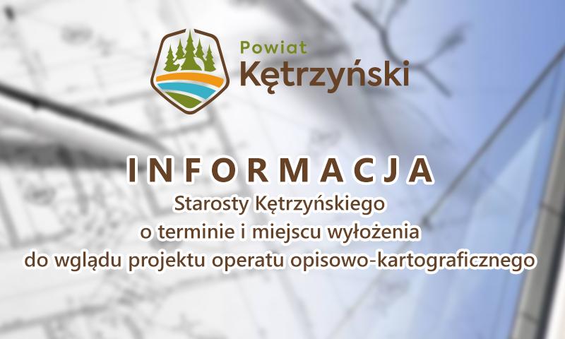 Informacja o terminie i miejscu wyłożenia do wglądu projektu operatu opisowo-kartograficznego