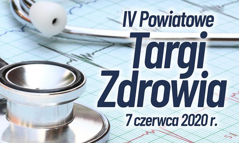 IV Powiatowe Targi Zdrowia 7 czerwca 2020 r. – zapraszamy do udziału