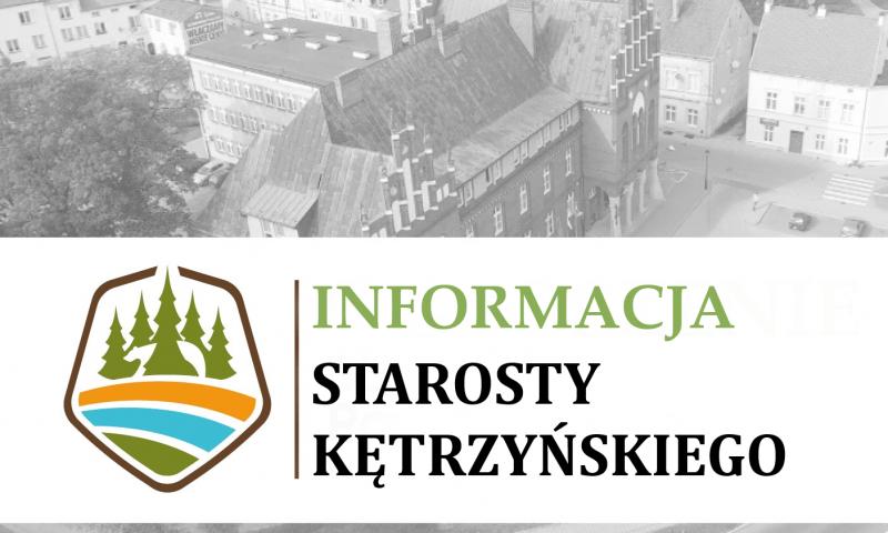Informacja starosty kętrzyńskiego Michała Kochanowskiego