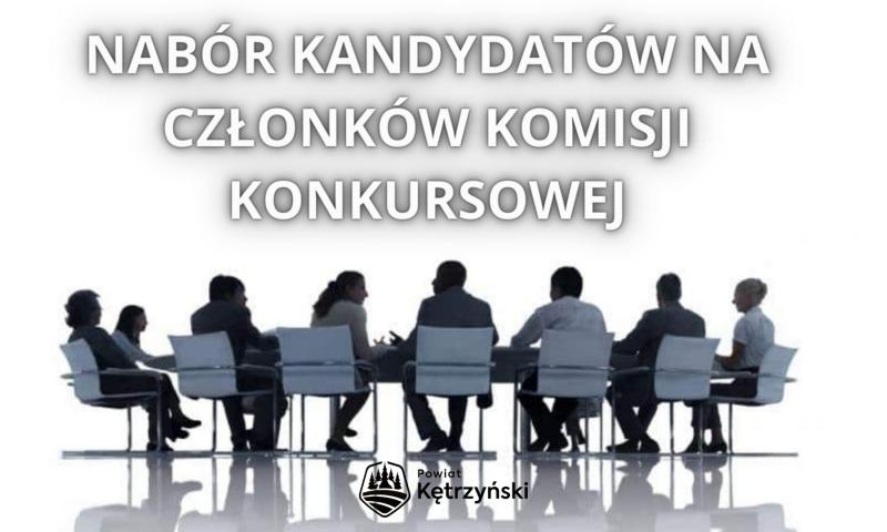 Ogłoszenie Zarządu Powiatu w Kętrzynie w sprawie zgłaszania osób do komisji w ramach otwartego konkursu ofert
