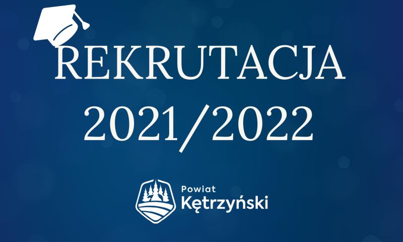 Rekrutacja 2021/2022 w jednostkach oświatowych powiatu kętrzyńskiego