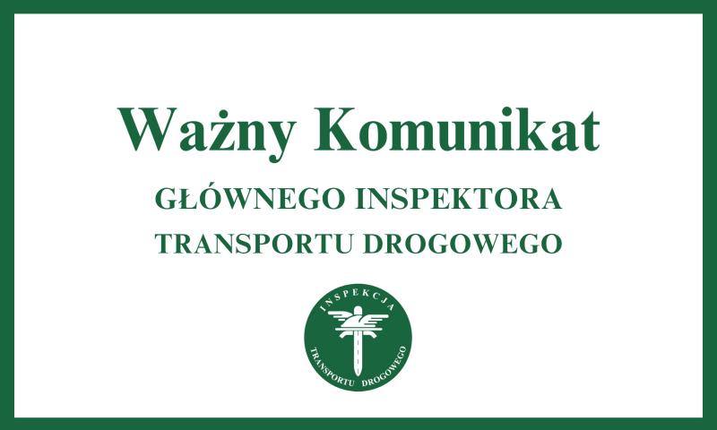 Komunikat Głównego Inspektora Transportu Drogowego