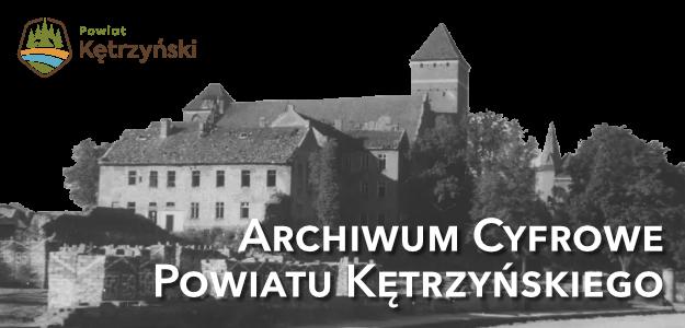 Archiwum Cyfrowe Powiatu Kętrzyńskiego